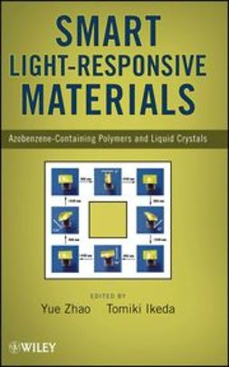 Zhao, Y. - Smart Light-Responsive Materials: Azobenzene-Containing Polymers and Liquid Crystals, ebook