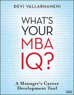 Vallabhaneni, Devi - What's Your MBA IQ?: A Manager's Career Development Tool, e-bok