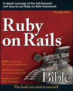 Fisher, Timothy - Ruby on Rails<sup>®</sup> Bible, ebook