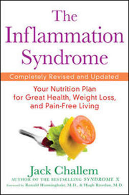 Challem, Jack - The Inflammation Syndrome: Your Nutrition Plan for Great Health, Weight Loss, and Pain-Free Living, e-kirja