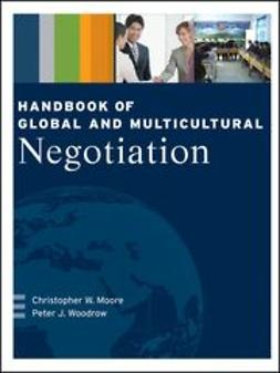 Moore, Christopher W. - Handbook of Global and Multicultural Negotiation, ebook
