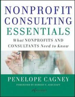 Cagney, Penelope - Nonprofit Consulting Essentials: What Nonprofits and Consultants Need to Know, e-bok