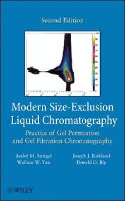 Striegel, Andre - Modern Size-Exclusion Liquid Chromatography: Practice of Gel Permeation and Gel Filtration Chromatography, ebook