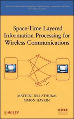 Sellathurai, Mathini - Space-Time Layered Information Processing for Wireless Communications, ebook