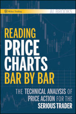 Brooks, Al - Reading Price Charts Bar by Bar: The Technical Analysis of Price Action for the Serious Trader, ebook