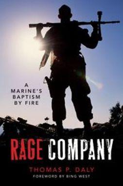 Daly, Thomas P. - Rage Company: A Marine's Baptism By Fire, e-kirja