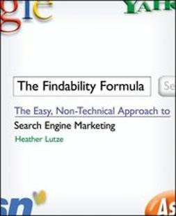 Lutze, Heather F. - The Findability Formula: The Easy, Non-Technical Approach to Search Engine Marketing, ebook