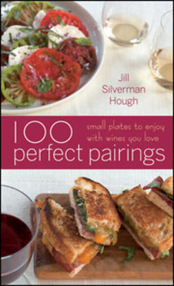 Hough, Jill Silverman - 100 Perfect Pairings: Small Plates to Enjoy with Wines You Love, e-kirja