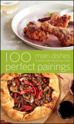 Hough, Jill Silverman - 100 Perfect Pairings: Main Dishes to Enjoy with Wines You Love, e-bok