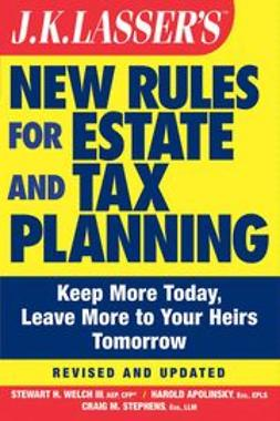 Welch, Stewart H. - JK Lasser's New Rules for Estate and Tax Planning, ebook