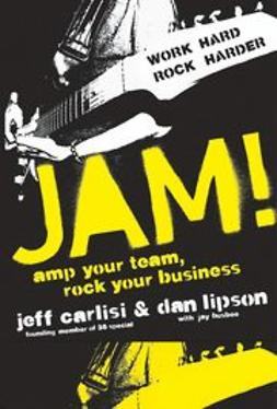 Carlisi, Jeff - Jam! Amp Your Team, Rock Your Business, e-bok