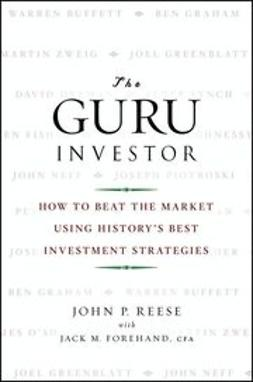 Forehand, Jack M. - The Guru Investor: How to Beat the Market Using History's Best Investment Strategies, ebook