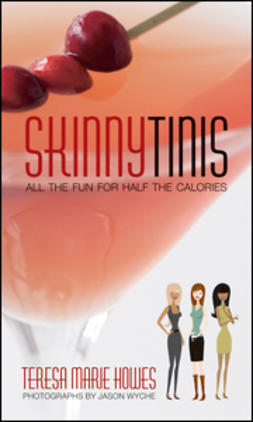 Howes, Teresa Marie - SkinnyTinis: All the Fun for Half the Calories, ebook