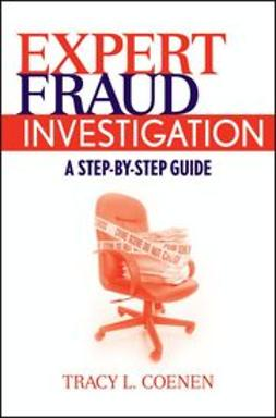 Coenen, Tracy L. - Expert Fraud Investigation: A Step-by-Step Guide, e-kirja