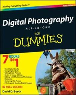 Busch, David D. - Digital Photography All-in-One Desk Reference For Dummies<sup>&#174;</sup>, ebook