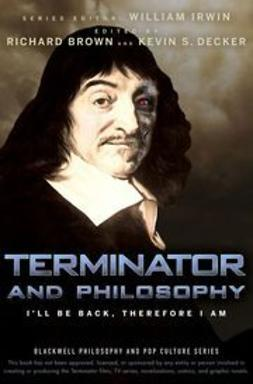 Brown, Richard - Terminator and Philosophy: I'll Be Back, Therefore I Am, ebook