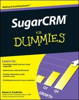 Fredricks, Karen S. - SugarCRM For Dummies<sup>&#174;</sup>, e-kirja
