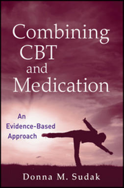 Sudak, Donna M. - Combining CBT and Medication: An Evidence-Based Approach, e-bok