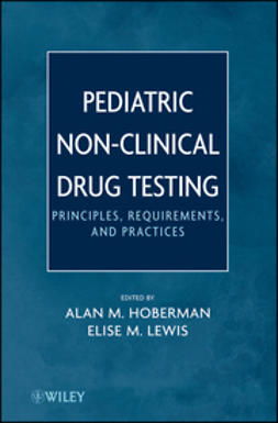 Hoberman, Alan M. - Pediatric Non-Clinical Drug Testing: Principles, Requirements, and Practice, e-bok