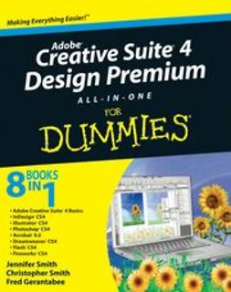 Gerantabee, Fred - Adobe Creative Suite 4 Design Premium All-in-One For Dummies<sup>&#174;</sup>, e-kirja