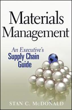 McDonald, Stan C. - Materials Management: An Executive's Supply Chain Guide, ebook