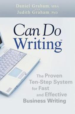 Graham, Daniel - Can Do Writing: The Proven Ten-Step System for Fast and Effective Business Writing, ebook