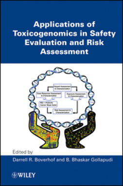 Boverhof, Darrell R. - Applications of Toxicogenomics in Safety Evaluation and Risk Assessment, ebook