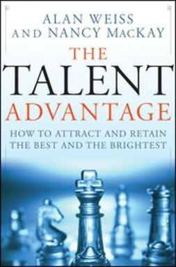 Weiss, Alan - The Talent Advantage: How to Attract and Retain the Best and the Brightest, ebook