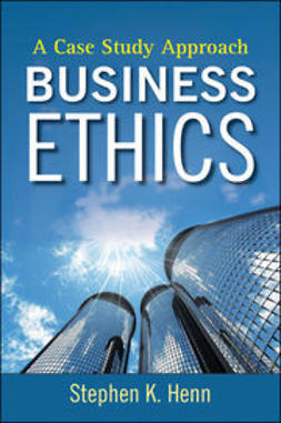 Henn, Stephen K. - Business Ethics: A Case Study Approach, ebook