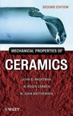 Wachtman, John B. - Mechanical Properties of Ceramics, ebook