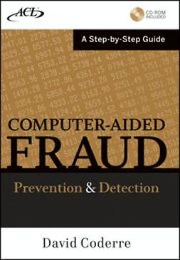 Coderre, David - Computer Aided Fraud Prevention and Detection: A Step by Step Guide, ebook
