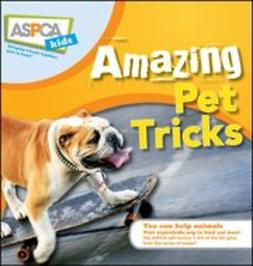 Eldredge, Kate - ASPCA Kids: Amazing Pet Tricks, e-kirja