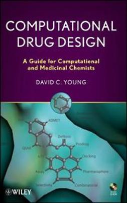 Young, D. C. - Computational Drug Design: A Guide for Computational and Medicinal Chemists, ebook