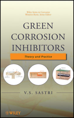 Sastri, Vedula S. - Green Corrosion Inhibitors: Theory and Practice, ebook