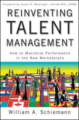 Meisinger, Susan R. - Reinventing Talent Management: How to Maximize Performance in the New Marketplace, e-kirja