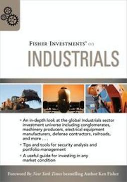 UNKNOWN - Fisher Investments on Industrials, ebook