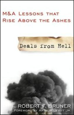Bruner, Robert F. - Deals from Hell: M&A Lessons that Rise Above the Ashes, ebook