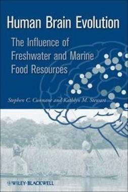 Cunnane, Stephen - Human Brain Evolution : The Influence of Freshwater and Marine Food Resources, e-kirja