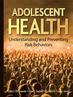 DiClemente, Ralph J. - Adolescent Health: Understanding and Preventing Risk Behaviors, ebook