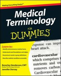 Dorsey, Jennifer Lee - Medical Terminology For Dummies<sup>&#174;</sup>, e-kirja