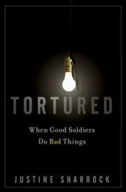 Sharrock, Justine - Tortured: When Good Soldiers Do Bad Things, ebook