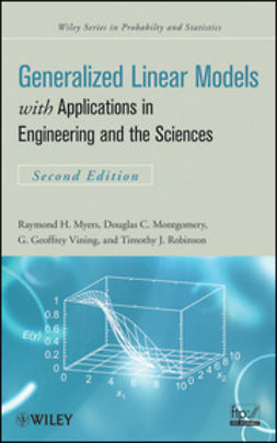 Myers, Raymond H. - Generalized Linear Models: with Applications in Engineering and the Sciences, ebook