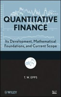 Epps, T. Wake - Quantitative Finance: Its Development, Mathematical Foundations, and Current Scope, ebook