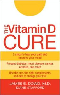 Dowd, James - The Vitamin D Cure, ebook