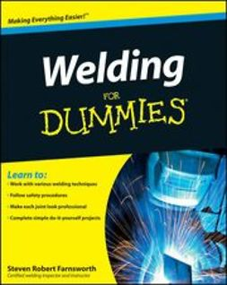Farnsworth, Steven Robert - Welding For Dummies<sup>&#174;</sup>, e-kirja