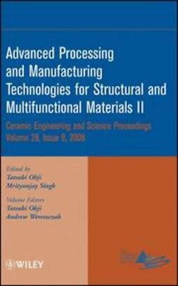 Ohji, Tatsuki - Advanced Processing and Manufacturing Technologies for Structural and Multifunctional Materials II: Ceramic Engineering and Science Proceedings, e-bok