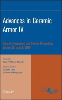Franks, Lisa Prokurat - Advances in Ceramic Armor IV: Ceramic Engineering and Science Proceedings, e-kirja