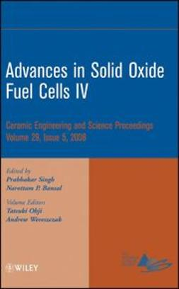 Bansal, Narottam P. - Advances in Solid Oxide Fuel Cells IV: Ceramic Engineering and Science Proceedings, ebook