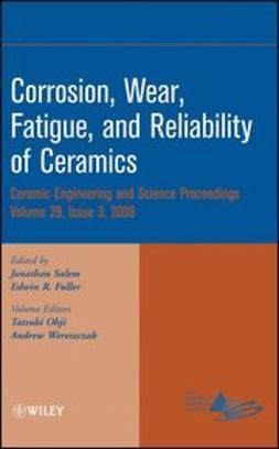 Salem, Jonathan - Corrosion, Wear, Fatigue,and Reliability of Ceramics, e-bok