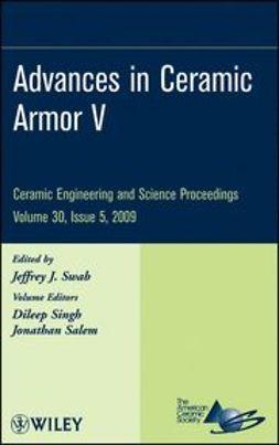 Swab, Jeffrey - Advances in Ceramic Armor V, ebook